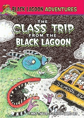 Class Trip from the Black Lagoon - Thaler, Mike
