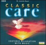 Classic Care: Esoteric Relaxation with Music - Frank Berger (trumpet); Hans-Dieter Weber (organ); Miklós Szenthelyi (violin); Reinhold Friedrich (trumpet); Werner Tast (flute)