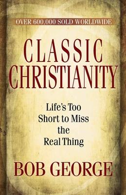 Classic Christianity - George, Bob