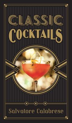 Classic Cocktails - Calabrese, Salvatore