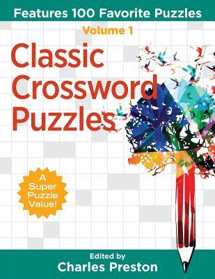 Classic Crossword Puzzles: Features 100 Favorite Puzzles - Preston, Charles