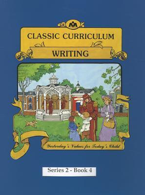 Classic Curriculum: Writing, Book 4 - Moore, Rudolph, PhD