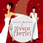 Classic FM: Music for Dinner Parties -
