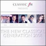 Classic FM presents The New Classical Generation 2008