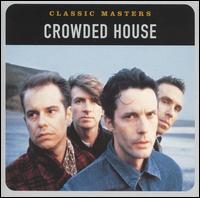 Classic Masters - Crowded House