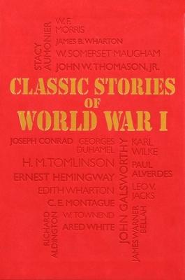 Classic Stories of World War I - Editors of Canterbury Classics (Editor)