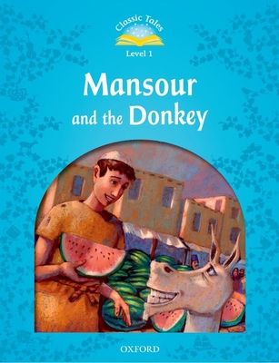 Classic Tales Second Edition: Level 1: Mansour and the Donkey e-Book & Audio Pack -