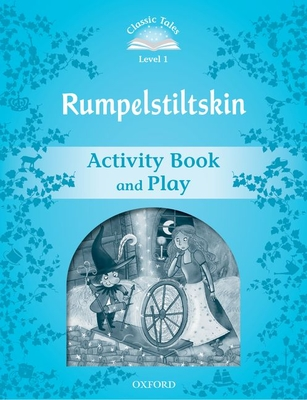 Classic Tales Second Edition: Level 1: Rumplestiltskin Activity Book & Play -