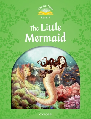 Classic Tales Second Edition: Level 3: The Little Mermaid e-Book & Audio Pack -