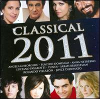 Classical 2011 - Alexandre Tharaud (piano); Alison Balsom (violin); Angela Gheorghiu (vocals); Anna Netrebko (vocals); Belcea Quartet;...