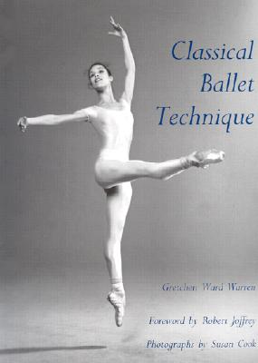 Classical Ballet Technique - Warren, Gretchen W