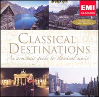 Classical Destinations: An Armchair Guide to Classical Music - András Schiff (piano); Bernd Weikl (bass); Felix Ayo (violin); I Musici; Jard van Nes (contralto); Julius Katchen (piano);...
