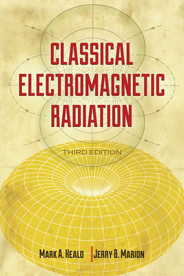 Classical Electromagnetic Radiation - Heald, Mark A., and Marion, Jerry B.
