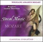 Classical Evolution: Mozart: Requiem; Laudate Dominum