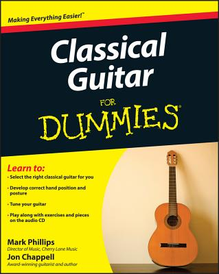 Classical Guitar for Dummies - Chappell, Jon, and Phillips, Mark