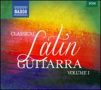 Classical Latin Guitarra, Vol. 1 - Graham Anthony Devine (guitar); Jos� Antonio Escobar (guitar); V�ctor Villadangos (guitar)