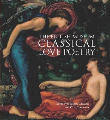 Classical Love Poetry - Williams, Jonathan (Editor), and Cheesman, Clive (Editor)