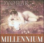Classical Masterpieces of the Millennium: Dvorák