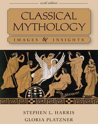 Classical Mythology: Images & Insights - Harris, Stephen, and Platzner, Gloria