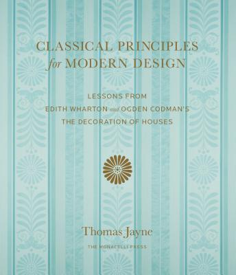 Classical Principles For Modern Design - Jayne, Thomas