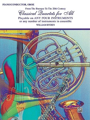 Classical Quartets for All (from the Baroque to the 20th Century): Piano/Conductor, Oboe - Ryden, William (Composer)