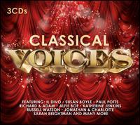 Classical Voices - Alfie Boe (vocals); Amici Forever; Angelis; Anna Moffo (vocals); Carlo Bergonzi (vocals); Carol Vaness (vocals);...