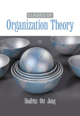Classics of Organization Theory - Shafritz, Jay, and Ott, J., and Jang, Yong