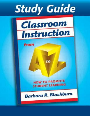 Classroom Instruction from A to Z: How to Promote Student Learning - Blackburn, Barbara R