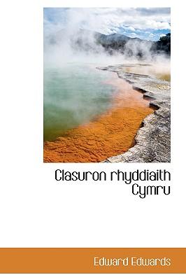 Clasuron Rhyddiaith Cymru - Edwards, Edward