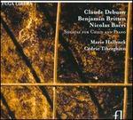 Claude Debussy, Benjamin Britten, Nicolas Bacri: Sonatas for Cello and Piano