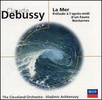 Claude Debussy: La Mer; Prélude à l' après-midi d'un faune; Nocturnes