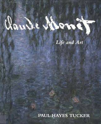 Claude Monet: Life and Art - Tucker, Paul Hayes, Professor, Ph.D.