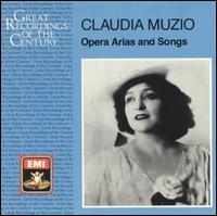Claudia Muzio: Opera Arias and Songs - Claudia Muzio (soprano)