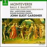 Claudio Monteverdi: Balli e Balletti: Orfeo; Tirsi e Clori; Il Ballo delle Ingrate