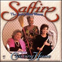 Cleaning House - Saffire -- The Uppity Blues Women
