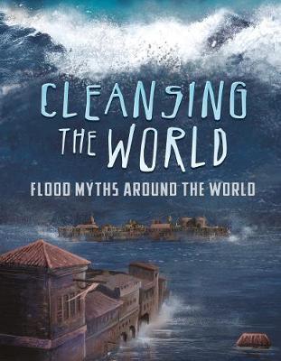 Cleansing the World: Flood Myths Around the World - Hoena, Blake