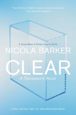 Clear: A Transparent Novel - Barker, Nicola