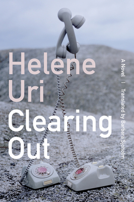 Clearing Out - Uri, Helene, and Sjoholm, Barbara (Translated by)