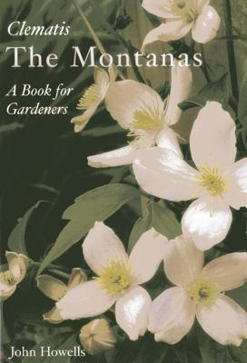 Clematis: The Montanas - Howells, John, Dr.