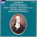 Clementi: 2 Symphonies, Op. 18; Minuetto Pastorale; Piano Concerto