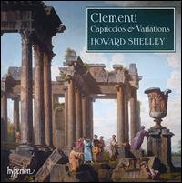 Clementi: Capriccios & Variations - Howard Shelley (piano)
