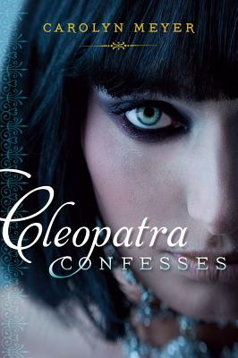 Cleopatra Confesses - Meyer, Carolyn