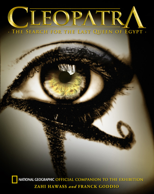 Cleopatra: The Search for the Last Queen of Egypt - Hawass, Zahi, and Goddio, Franck