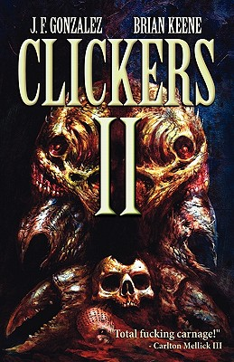 Clickers II: The Next Wave - Gonzalez, J F, and Keene, Brian