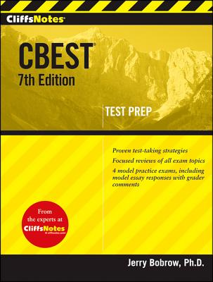 CliffsNotes CBEST - Bobrow, Jerry, Ph.D., and Mondragon-Gilmore, Joy (Revised by), and Moseley, Paula (Revised by)