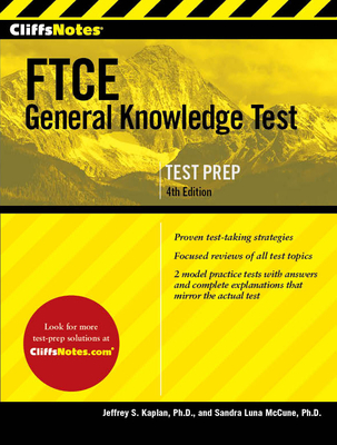 Cliffsnotes FTCE General Knowledge Test 4th Edition - Kaplan, Jeffrey S, PhD, and McCune, Sandra Luna, PhD