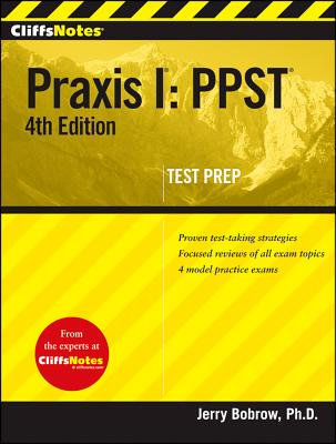 CliffsNotes Praxis I: PPST - Bobrow, Jerry, Ph.D.