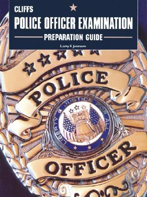 Cliffstestprep Police Officer Examination Preparation Guide - Jetmore, Larry F, PH.D.