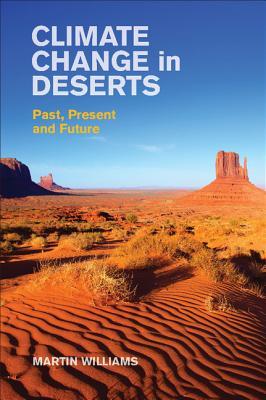 Climate Change in Deserts: Past, Present and Future - Williams, Martin