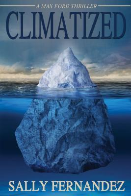 Climatized: A Max Ford Thriller - Fernandez, Sally
